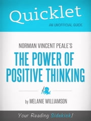 Quicklet on Norman Vincent Peale's The Power of Positive Thinking (Book Summary) ebook by Joseph Taglieri