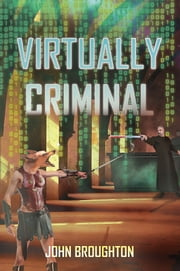 Virtually Criminal ebook by John Broughton