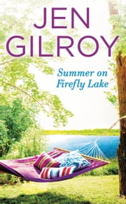 Summer on Firefly Lake ebook by Jen Gilroy