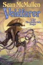 Voidfarer - A Tale of the Moonworlds Saga ebook by Sean Mcmullen