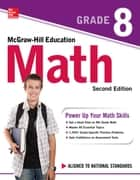 McGraw-Hill Education Math Grade 8, Second Edition eBook by McGraw-Hill