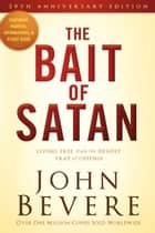 The Bait of Satan, 20th Anniversary Edition ebook by John Bevere
