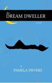 The Dream Dweller ebook by Pamela Swyers