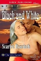 Black and White ebook by Scarlet Hyacinth