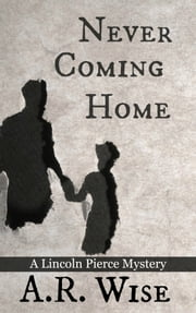 Never Coming Home ebook by A.R. Wise