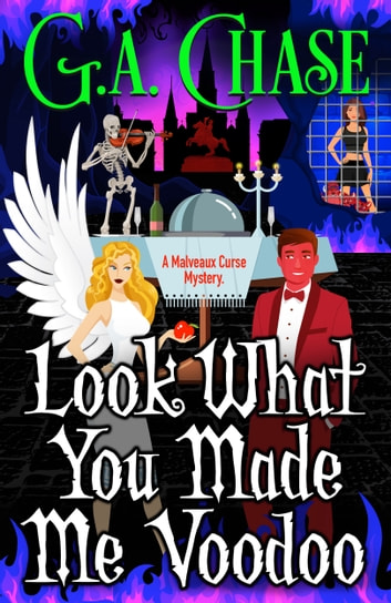 Look What You Made Me Voodoo ebook by G.A. Chase