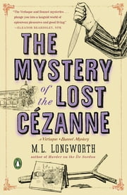 The Mystery of the Lost Cezanne - A Verlaque and Bonnet Mystery ebook by M. L. Longworth