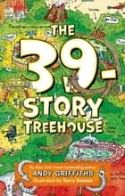The 39-Story Treehouse ebook by Andy Griffiths,Terry Denton