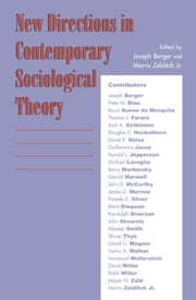 New Directions in Contemporary Sociological Theory ebook by Joseph Berger, Morris Zelditch Jr., Peter M. Blau,...