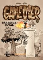 Game Over - Tome 12 - Barbecue royal ebook by Midam