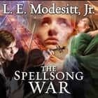 The Spellsong War - The Second Book of the Spellsong Cycle audiobook by