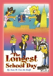 The Longest School Day ebook by Ivan M. Uses the Knife