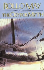The Cry for Myth ebook by Rollo May