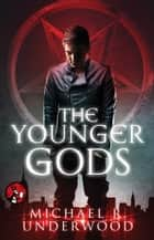 The Younger Gods ebook by Michael R. Underwood