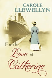 For the Love of Catherine ebook by Carole Llewellyn