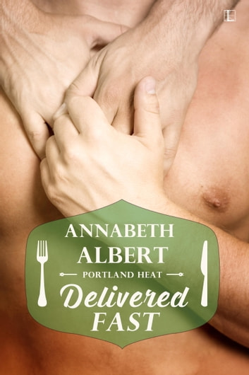 Delivered Fast ebook by Annabeth Albert