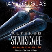 Altered Starscape - Andromedan Dark: Book One audiobook by Ian Douglas