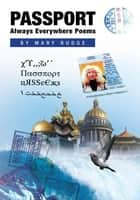 Passport Always Everywhere Poems ebook by Mary Rudge