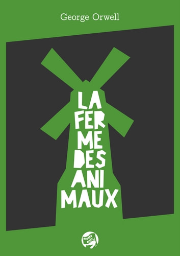La Ferme des Animaux - Un conte de fées eBook by George Orwell,Traduction: Romain Vigier