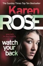 Watch Your Back (The Baltimore Series Book 4) ebooks by Karen Rose