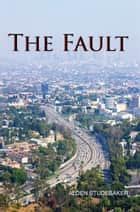 The Fault ebook by Alden Studebaker