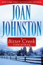 A Bitter Creek Christmas ebook by Joan Johnston