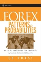 Forex Patterns and Probabilities - Trading Strategies for Trending and Range-Bound Markets ebook by