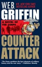 Counterattack ebook by W.E.B. Griffin