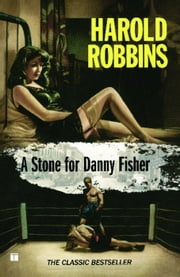 A Stone for Danny Fisher ebook by Harold Robbins
