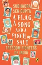 A Flag A Song and A Pinch of Salt ebook by Subhadra Sengupta