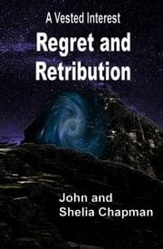 Regret and Retribution ebook by John Chapman, Shelia Chapman