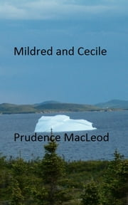 Mildred and Cecile ebook by Prudence MacLeod