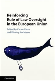 Reinforcing Rule of Law Oversight in the European Union ebook by