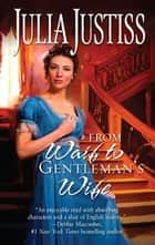 From Waif to Gentleman's Wife ebook by Julia Justiss