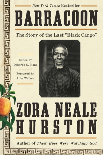 "Barracoon - The Story of the Last ""Black Cargo"" ebook by Zora Neale Hurston"