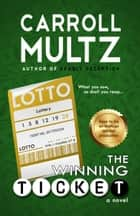 The Winning Ticket ebook by Carroll Multz