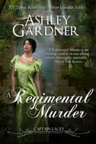 A Regimental Murder ebook by Ashley Gardner