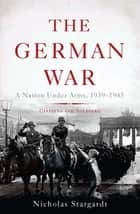 The German War ebook by Nicholas Stargardt