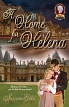 A Home for Helena ebook by Susana Ellis