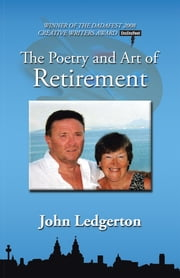 The Poetry and Art of Retirement ebook by John Ledgerton