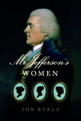 Mr. Jefferson's Women ebook by Jon Kukla
