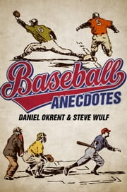 Baseball Anecdotes ebook by Daniel Okrent,Steve Wulf