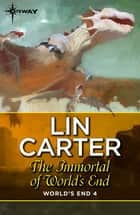 The Immortal of World's End ebook by
