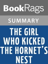 The Girl Who Kicked the Hornet's Nest by Stieg Larsson | Summary & Study Guide ebook by BookRags