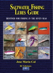 Saltwater fishing lures guide ebook by Jose María Cal Carvajal