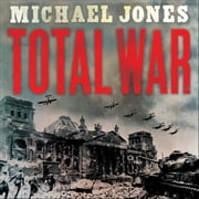 Total War - From Stalingrad to Berlin audiobook by Michael Jones