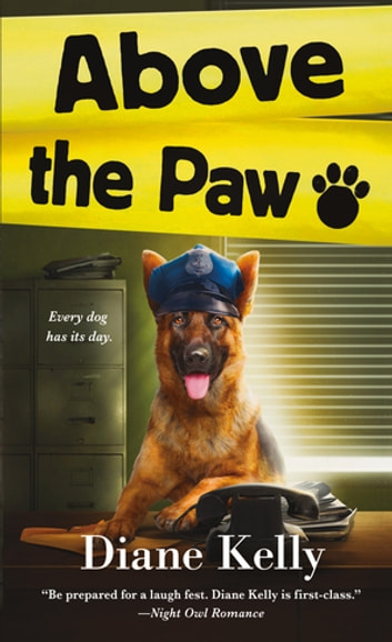 Above the Paw - A Paw Enforcement Novel ebook by Diane Kelly