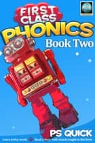 First Class Phonics - Book 2 ebook by P S Quick