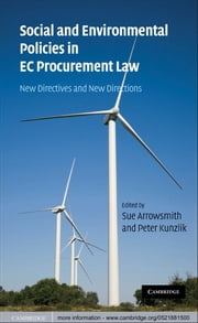 Social and Environmental Policies in EC Procurement Law - New Directives and New Directions ebook by Peter Kunzlik,Professor Sue Arrowsmith