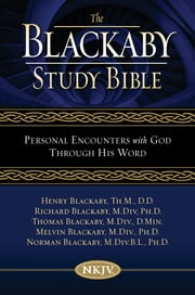 NKJV, The Blackaby Study Bible, eBook - Personal Encounters with God Through His Word ebook by Henry Blackaby,Richard Blackaby,Tom Blackaby,Melvin Blackaby,Norman Blackaby